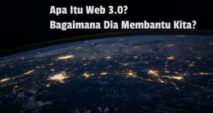 Apa Itu Web 3.0 dan Bagaimana Dia Membantu Kita