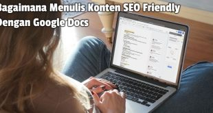 Bagaimana Menulis Konten SEO Friendly Dengan Google Docs