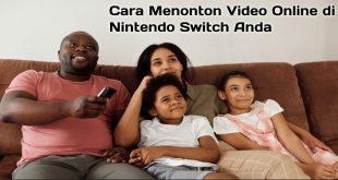 Cara Menonton Video Online di Nintendo Switch Anda